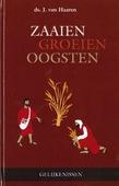 ZAAIEN - GROEIEN - OOGSTEN - HAAREN, J. VAN - 9789463700504
