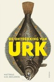 DE ONTDEKKING VAN URK - DECLERCQ, MATTHIAS M.R. - 9789463810265