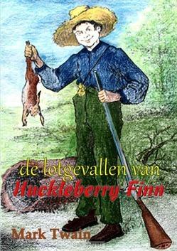 DE LOTGEVALLEN VAN HUCKLEBERRY FINN - TWAIN, MARK - 9789491254932