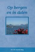 OP BERGEN EN IN DALEN - BERG, C.R. VAN DEN - 9789491272448