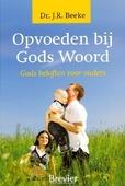 OPVOEDEN BIJ GODS WOORD - BEEKE, J.R. - 9789491583209
