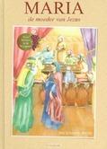MARIA DE MOEDER VAN JEZUS - SCHOUTEN-V, A. - 9789491586408
