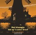 KLOMPJE DAT OP T WATER DREEF LUISTERBOEK - HULST, W.G. VAN DE - 9789491601347