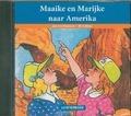 MAAIKE EN M. NAAR AMERIKA LUISTERBOEK - KOETSIER,-SCHOKKER, J. - 9789491601668
