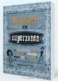 MEGAMAMA'S EN SUPERZONEN - JONGH, JOYCE DE / ORANJE, CORIEN - 9789491844188