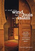 EEN WIND DOOR HET HUIS VAN DE ISLAM - GARRISON - 9789491935046