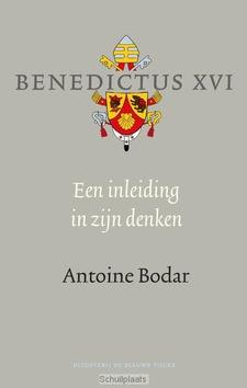 BENEDICTUS XVI, INLEIDING IN ZIJN DENKEN - BODAR, ANTOINE - 9789492161772