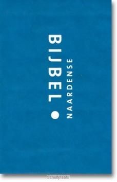 NAARDENSE BIJBEL, BLAUW, 16,5 X 24,5 - OUSSOREN, PIETER - 9789492183415