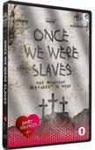 DVD ONCE WE WERE SLAVES - HART VAN PASEN 2016 - 9789492189226
