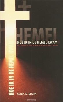 HOE IK IN DE HEMEL KWAM - SMITH, COLIN - 9789492234094