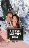IK TROUWDE MET MIJN EX-MAN - MASI, MONICA - 9789492234520