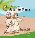 OP WEG MET JOZEF EN MARIA - DRIEL, TERRY VAN - 9789492343123