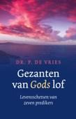 GEZANTEN VAN GODS LOF - VRIES, P. DE - 9789492433220