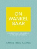 ONWANKELBAAR - CAINE, CHRISTINE - 9789492831132