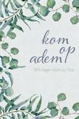 KOM OP ADEM - TUINDER/BERG - 9789492831217