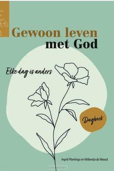GEWOON LEVEN MET GOD - PLANTINGA, INGRID; WEERD, WILLEMIJN DE - 9789492831859