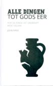 ALLE DINGEN TOT GODS EER - PIPER, JOHN - 9789492941138
