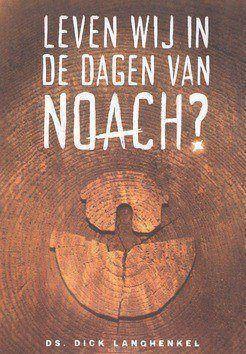 LEVEN WIJ IN DE DAGEN VAN NOACH? - LANGHENKEL, DS. DICK - 9789492959799