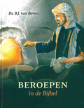 BEROEPEN IN DE BIJBEL - BOVEN, B.J. VAN - 9789492987198