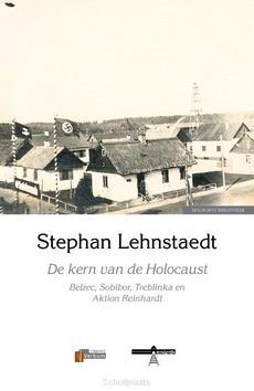 DE KERN VAN DE HOLOCAUST - LEHNSTAEDT, STEPHAN - 9789493028364
