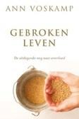 GEBROKEN LEVEN - VOSKAMP, ANN - 9789051945447