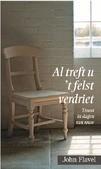 AL TREFT U 'T FELST VERDRIET - FLAVEL, JOHN - 9789402903522