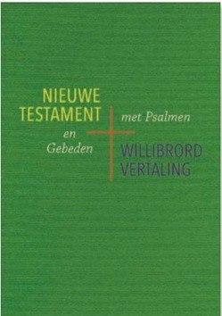 NIEUWE TESTAMENT MET PSALMEN EN GEBEDEN - WILLIBRORD VERTALING - 9789061731726