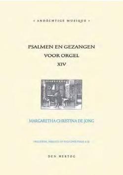 PSALMEN EN GEZANGEN 14 VOOR ORGEL - JONG, M. C. DE - 9789033180743